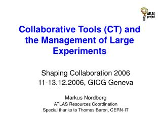 Collaborative Tools (CT) and the Management of Large Experiments