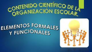 CONTENIDO CIENTÍFICO DE LA ORGANIZACIÓN ESCOLAR.