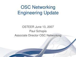 OSC Networking Engineering Update