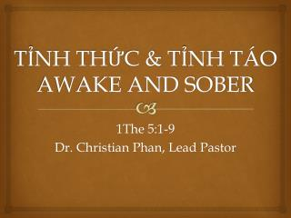 TỈNH THỨC & TỈNH TÁO AWAKE AND SOBER