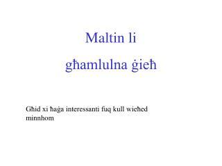 Maltin li  għamlulna ġieħ