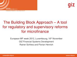 The Building Block Approach – A tool for regulatory and supervisory reforms for microfinance
