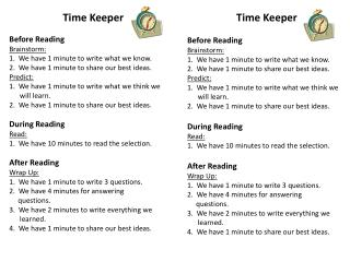 Time Keeper Before  Reading Brainstorm: 1.  We  have 1 minute to write what we know.