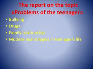 The report on the topic  «Problems of the teenager»