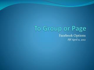 To Group or Page