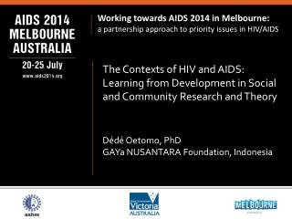 Working towards AIDS 2014 in Melbourne:  a partnership approach to priority issues in HIV/AIDS