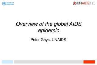 Overview of the global AIDS epidemic