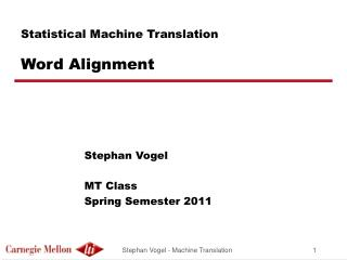 Statistical Machine Translation Word Alignment