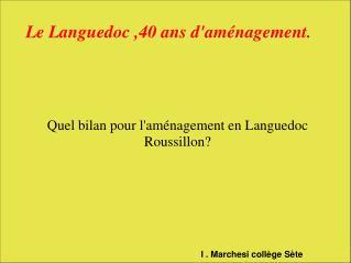 Le Languedoc ,40 ans d'aménagement.