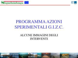 PROGRAMMA AZIONI SPERIMENTALI G.I.Z.C.