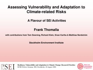 Assessing Vulnerability and Adaptation to Climate-related Risks  A Flavour of SEI Activities
