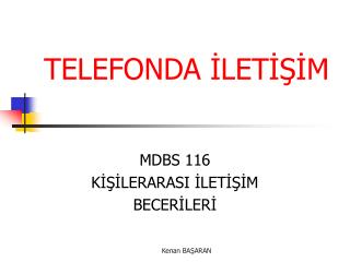 TELEFONDA  İLETİŞİM