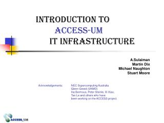 Introduction to ACCESS-UM       IT infrastructure