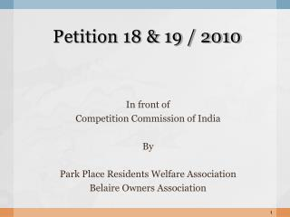 Petition 18 & 19 / 2010