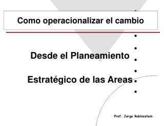 Desde el P laneamiento  E stratégico de las Areas