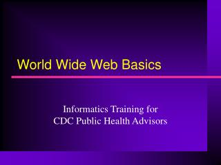 World Wide Web Basics