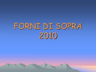 FORNI DI SOPRA 2010