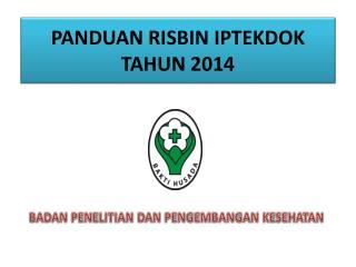 PANDUAN  RISBIN IPTEKDOK TAHUN 201 4