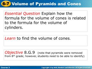 Learn  to find the volume of cones .