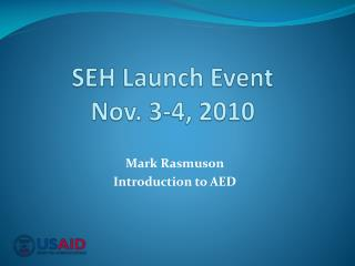 SEH Launch Event Nov. 3-4, 2010