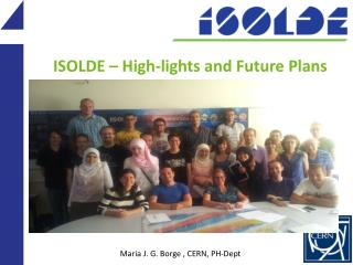 ISOLDE – High-lights and Future Plans