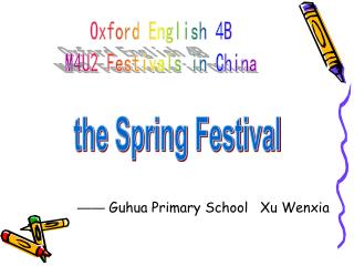 Oxford English 4B M4U2 Festivals in China