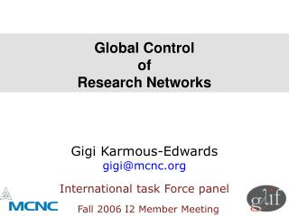Global Control  of  Research Networks