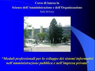 Corso di laurea in Scienze dell'Amministrazione e dell'Organizzazione Sede di Ivrea