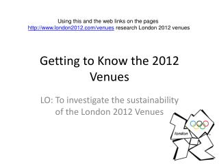 Getting to Know the 2012 Venues