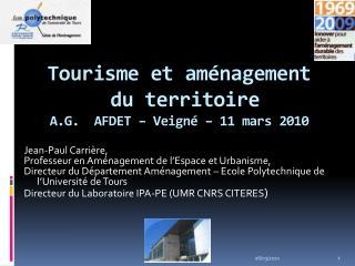 Tourisme et aménagement  du territoire A.G.  AFDET –  Veigné  – 11 mars 2010