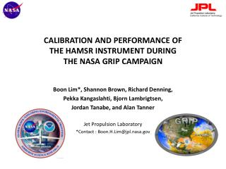 CALIBRATION AND PERFORMANCE OF  THE HAMSR INSTRUMENT DURING  THE NASA GRIP CAMPAIGN
