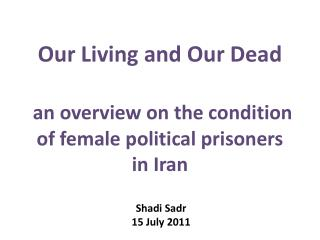 Our Living and Our Dead an overview on the condition of female political prisoners in Iran