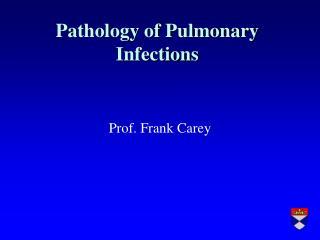 Pathology of Pulmonary Infections