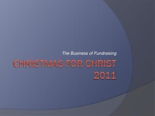 Christmas for Christ  2011