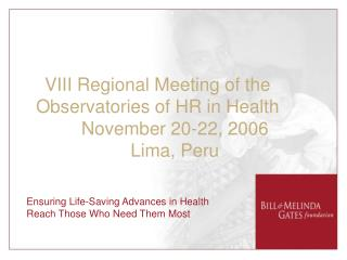 VIII Regional Meeting of the Observatories of HR in Health 	November 20-22, 2006 	Lima, Peru