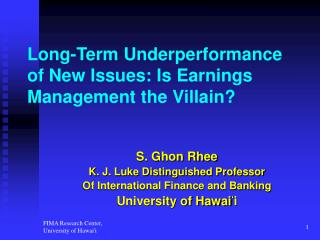 Long-Term Underperformance of New Issues: Is Earnings Management the Villain?