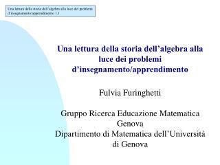 Una lettura della storia dell'algebra alla luce dei problemi d'insegnamento/apprendimento