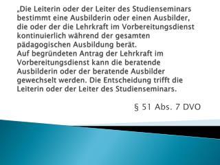 § 51 Abs. 7 DVO
