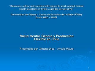 Salud mental, Género y Producción Flexible en Chile Presentada por  Ximena Díaz  - Amalia Mauro