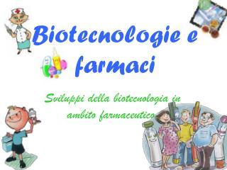 Biotecnologie e farmaci