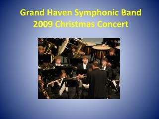 Grand Haven Symphonic Band 2009 Christmas Concert