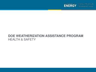 DOE Weatherization Assistance Program Health & Safety