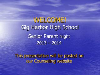 WELCOME! Gig Harbor High School