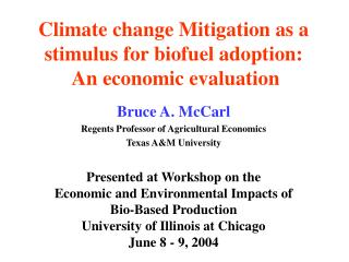 Climate change Mitigation as a stimulus for biofuel adoption:  An economic evaluation