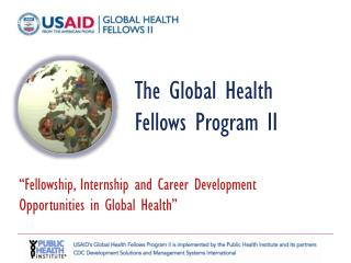 The Global Health Fellows Program II