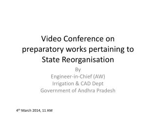 Video Conference on  preparatory works pertaining to State Reorganisation