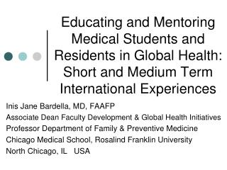 Inis Jane Bardella, MD, FAAFP Associate Dean Faculty Development & Global Health Initiatives