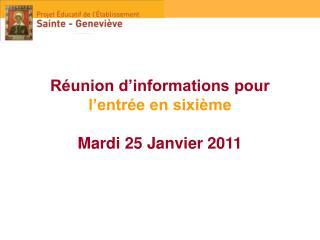 Réunion d'informations pour  l'entrée en sixième Mardi 25 Janvier 2011