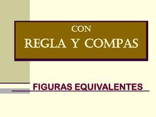 CON REGLA Y COMPAS
