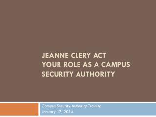 jeanne clery  act your role as a campus security authority